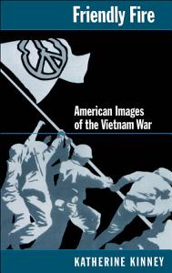 Friendly Fire   American Images of the Vietnam War Book