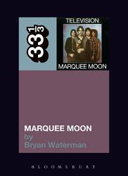 Television S Marquee Moon Book PDF