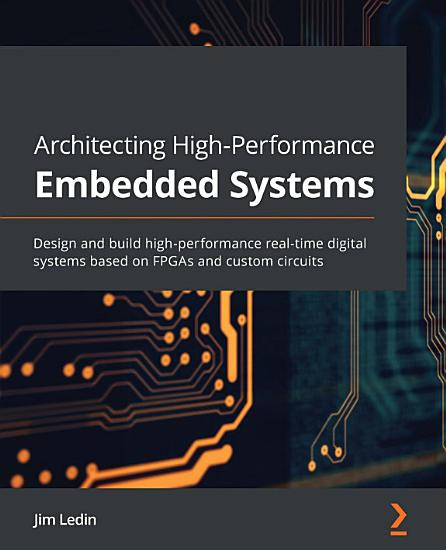 Architecting High Performance Embedded Systems PDF
