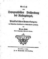 Versuch einer topographischen Beschreibung des Riesengebirges mit Physikalischen Anmerungen der Böhmischen Gesellschaft der Wissenschaften