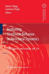 Exploiting Nonlinear Behavior in Structural Dynamics