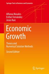 Economic Growth: Theory and Numerical Solution Methods, Edition 2