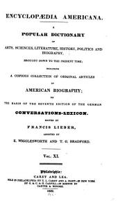 Encyclopædia Americana: A Popular Dictionary of Arts, Sciences, Literature, History, Politics and Biography, Brought Down to the Present Time; Including a Copious Collection of Original Articles in American Biography; on the Basis of the Seventh Edition of the German Conversations - Lexicon, Volume 11