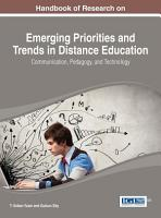 Handbook of Research on Emerging Priorities and Trends in Distance Education  Communication  Pedagogy  and Technology PDF