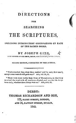 Directions for searching the Scriptures  including introductory observations on each of the sacred books     Second edition  corrected by the author