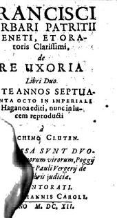De re uxoria: libri duo. Praemissa sunt duorum Poggii Florentini & Pauli Vergerii de hisce libris iudicia