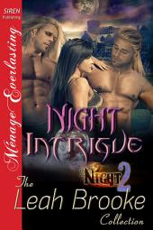 Night Intrigue [Night 2] (Siren Publishing Menage Everlasting)