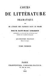 Cours de littérature dramatique ou de l'usage des passions dans le drame