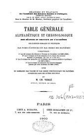 Table générale alphabetique et chronologique des séances et travaux de l'Academie des Sciences Morales et Politiques: par noms d'auteurs et... matières