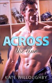 Across the Line: A multicultural hot hockey romance
