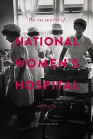The Rise and Fall of National Women s Hospital PDF