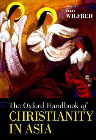 The Oxford Handbook of Christianity in Asia PDF