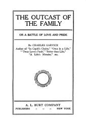 The Outcast of the Family; Or, A Battle of Love and Pride