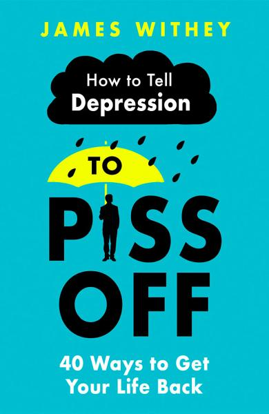 Download How To Tell Depression to Piss Off Book