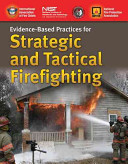 Evidence Based Practices for Strategic and Tactical Firefighting
