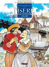 L'Histoire de l'Isère en BD - Tome 04: De Louis XIII à la Révolution française