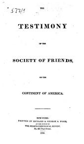 The Testimony of the Society of Friends, on the Continent of America