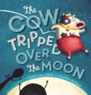 The Cow Tripped Over the Moon PDF