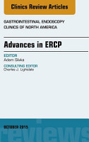 Advances in ERCP  An Issue of Gastrointestinal Endoscopy Clinics  PDF