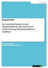 Die sverweis-Funktion in der Standardsoftware Microsoft Excel (Unterweisung Industriekaufmann / -kauffrau)