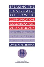 Speaking the language of power: Communication, collaboration and advocacy (translating ethnology into action)