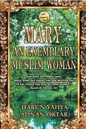 Maryam: An Exemplary Muslim Woman
