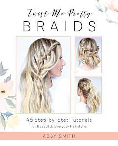 Twist Me Pretty Braids PDF