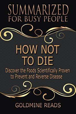 HOW NOT TO DIE   Summarized for Busy People