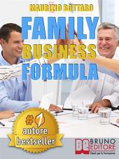 FAMILY BUSINESS FORMULA. Strategie Di Business Coaching Per Rilanciare L'Azienda Di Famiglia e Garantire La Continuità Imprenditoriale