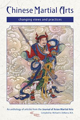 Chinese Martial Arts  Changing Views and Practices PDF