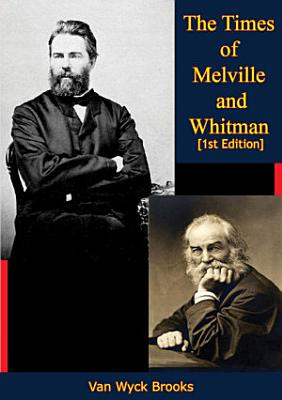 The Times of Melville and Whitman  1st Edition  PDF