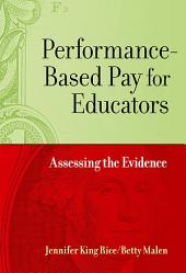 Performance-Based Pay for Educators: Assessing the Evidence