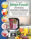 The Complete Ninja Foodi Power Blender Cookbook