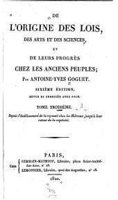 De l'origine des loix, des arts, et des sciences: et de leurs progrès chez les anciens peuples, Volume3