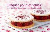 Craquez pour les sablés !: 30 délicieux desserts sur fond de pâte sablée