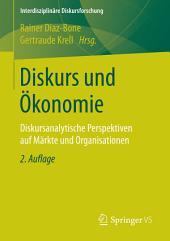 Diskurs und Ökonomie: Diskursanalytische Perspektiven auf Märkte und Organisationen, Ausgabe 2