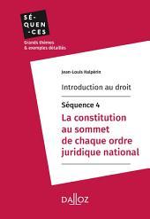 Introduction au droit - Séquence 4. La constitution au sommet de chaque ordre juridique national