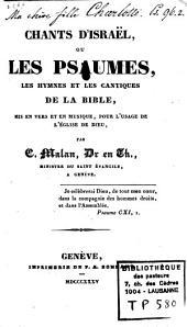 Chants d'Israël ou les psames, les hymnes et les cantiques de la Bible: mis en vers et en musique, pour l'usage de l'église de Dieu