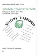 Broadway-Theater in der Kritik: Pulitzerpreis-Stücke 1917 - 2009 im Urteil von Fachjuroren
