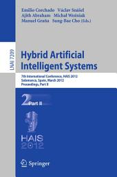 Hybrid Artificial Intelligent Systems: 7th International Conference, HAIS 2012, Salamanca, Spain, March 28-30th, 2012, Proceedings, Part 2