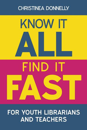 Know it All  Find it Fast for Youth Librarians and Teachers PDF