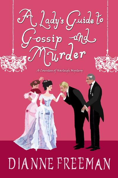 Download A Lady s Guide to Gossip and Murder Book