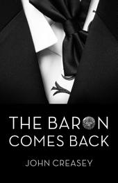 The Baron Comes Back: (Writing as Anthony Morton)