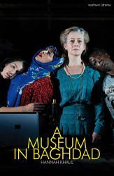 A Museum In Baghdad Book PDF