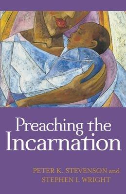 Preaching the Incarnation PDF