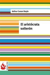 El aristócrata solterón (low cost). Edición limitada