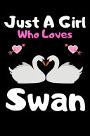Just a Girl who Loves Swan