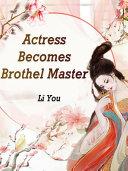 Actress Becomes Brothel Master