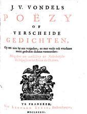 Poezy of verscheide Gedichten. Op een nieu by een vergadert, en met veele ook voorheen nooit gedrukte dichten vermeerdert: Mitsgaders een aanleidinga ter Nederduitsche Dichtkunste en het Leven des Dichters: Volume 1