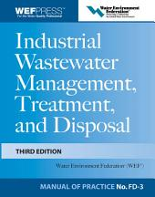 Industrial Wastewater Management, Treatment, and Disposal, 3e MOP FD-3: Edition 3